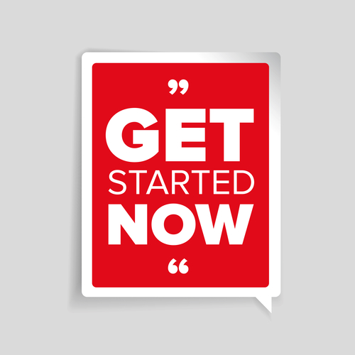 Get started now. Inspirational motivational quote